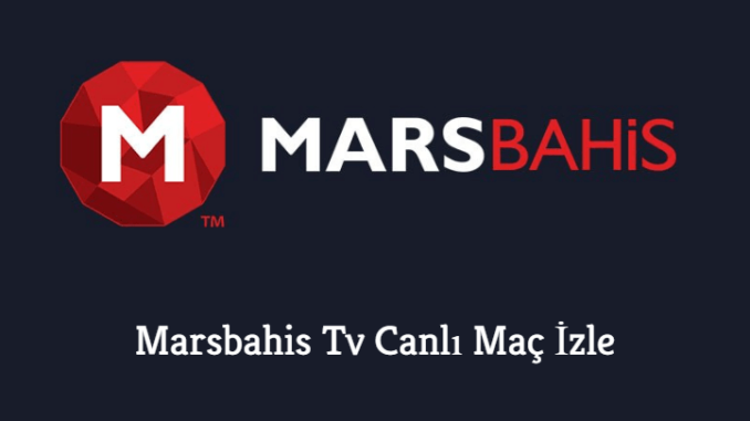 Marsbahis tv canlı maç izle